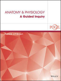 Anatomy and Physiology by Patrick J.P. Brown