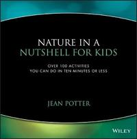 Nature in a Nutshell for Kids by Jean Potter image