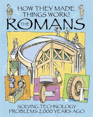 How They Made Things Work: Romans by Richard Platt