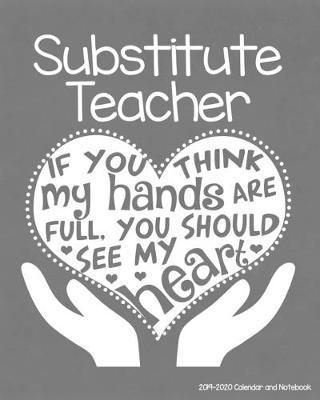 Substitute Teacher 2019-2020 Calendar and Notebook by Substitute Teacher T Store