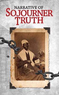 Narrative of Sojourner Truth by Sojourer Truth