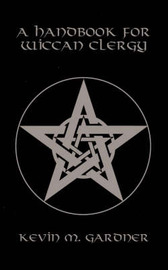 A Handbook for Wiccan Clergy by Kevin M. Gardner image