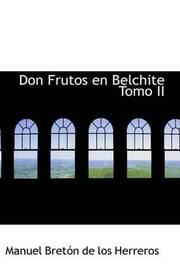 Don Frutos En Belchite Tomo II by Manuel Breton de los Herreros image