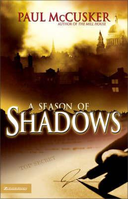 A Season of Shadows by Paul McCusker