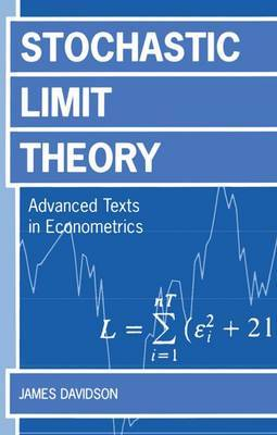 Stochastic Limit Theory by James Davidson