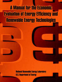 A Manual for the Economic Evaluation of Energy Efficiency and Renewable Energy Technologies by Us Department of Energy image