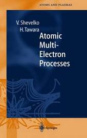 Atomic Multielectron Processes by Viatcheslav Shevelko image