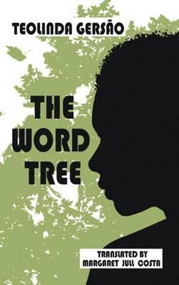 The Word Tree by Teolinda Gersao