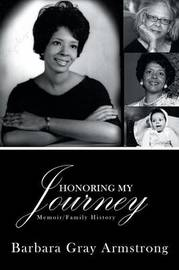 Honoring My Journey by Barbara Gray Armstrong