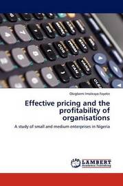 Effective Pricing and the Profitability of Organisations by Obigbemi Imoleayo Foyeke