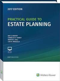 Practical Guide to Estate Planning, 2017 Edition by Ray D Madoff