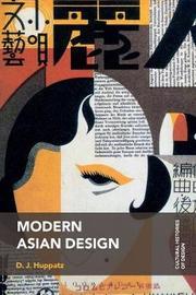 Modern Asian Design by D. J. Huppatz