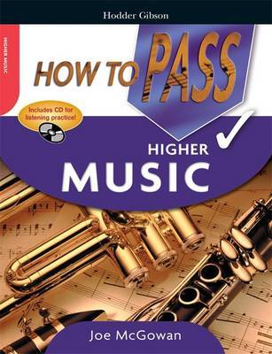 How to Pass Higher Grade Music by Joe McGowan