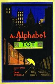 An Alphabet of T.O.T by London Transport Museum