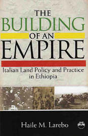 Building Of An Empire by Haile M. Larebo image