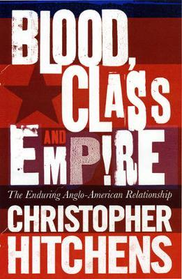Blood, Class and Empire by Christopher Hitchens image
