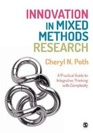 Innovation in Mixed Methods Research by Cheryl N. Poth