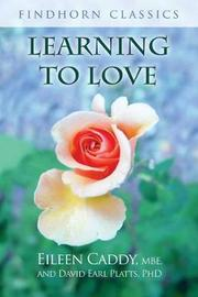 Learning to Love by Eileen Caddy image
