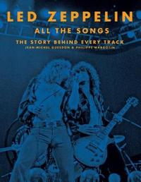 Led Zeppelin All the Songs by Jean-Michel Guesdon