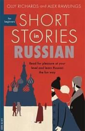 Short Stories in Russian for Beginners by Olly Richards