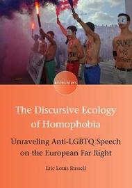 The Discursive Ecology of Homophobia by Eric Louis Russell