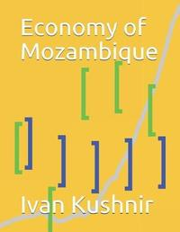 Economy of Mozambique by Ivan Kushnir