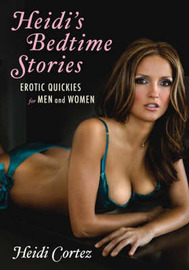 Heidi's Bedtime Stories: Erotic Quickies for Men and Women by Heidi Cortez image
