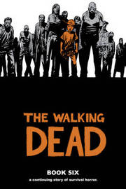 The Walking Dead Book 6 by Robert Kirkman