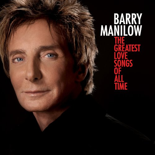 The Greatest Love Songs of All Time by Barry Manilow image