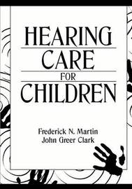 Hearing Care for Children by Frederick N. Martin image