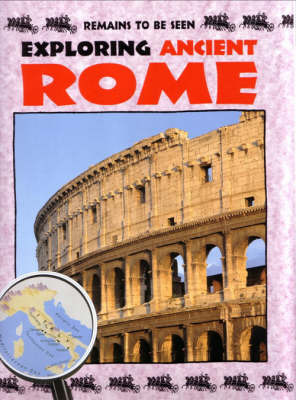 Exploring Ancient Rome by John Malam