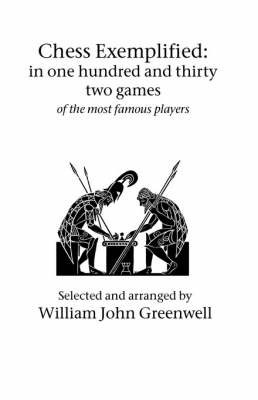 Chess Exemplified by William, John Greenwell