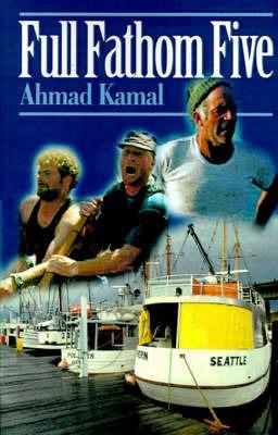 Full Fathom Five by Ahmad Kamal