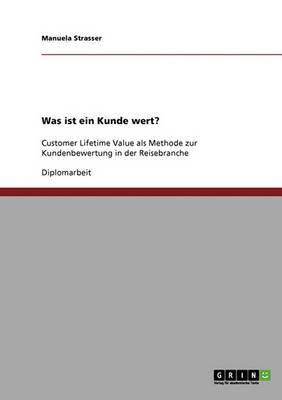 Was Ist Ein Kunde Wert? by Manuela Strasser