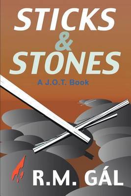 Sticks & Stones by R.M. Gal