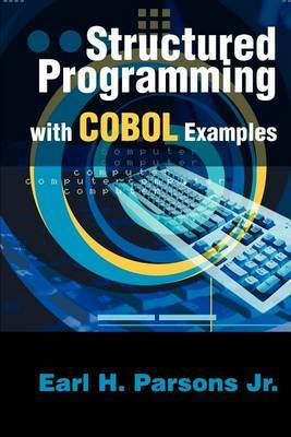 Structured Programming with COBOL Examples by Earl H Parsons image