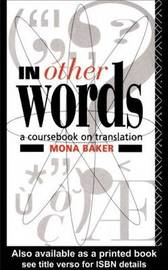 In Other Words: Coursebook on Translation by Mona Baker image