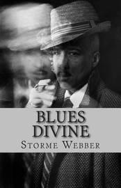 Blues Divine by Storme Webber