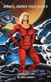 Arthur C. Clarke's Venus Prime Volume 6 by Paul Preuss