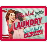 Say it 50's Retro Metal Sign - Finished Your Laundry