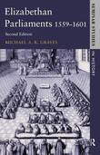 Elizabethan Parliaments 1559-1601 by Michael A.R. Graves