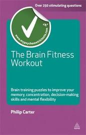 The Brain Fitness Workout by Philip J Carter