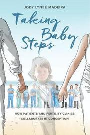 Taking Baby Steps by Jody Lynee Madeira