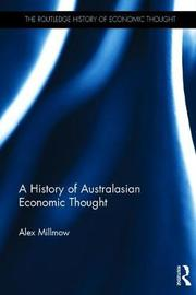 A History of Australasian Economic Thought by Alex Millmow