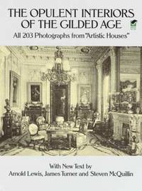 The Opulent Interiors of the Gilded Age by Arnold Lewis