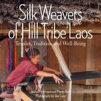 Silk Weavers of Hill Tribe Laos by Joshua Hirchstein