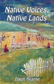 Native Voices, Native Lands by Dixon Hearne