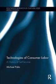 Technologies of Consumer Labor by Michael Palm