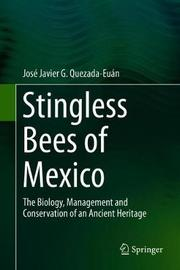 Stingless Bees of Mexico by Jose Javier G. Quezada-Euan