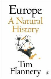 Europe: A Natural History by Tim Flannery